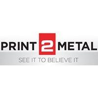 Print 2 Metal