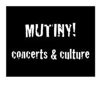 Mutiny! Concerts & Culture