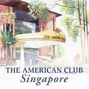 The American Club, Singapore