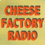 Cheese Factory Radio