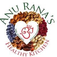 Anu Rana's Healthy Kitchen