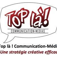 Top là! Communication-Médias