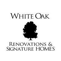 White Oak Renovations & Signature Homes