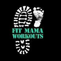 Fit Mama Workouts