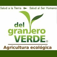 Del Granjero Verde - Salud a la Tierra - Salud al Ser Humano