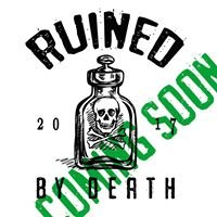 Ruined By Death