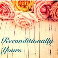 Reconditionally Yours