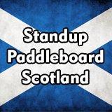 Standup Paddleboard Scotland - SUP Scotland