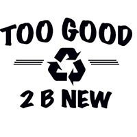 Too Good 2 B New