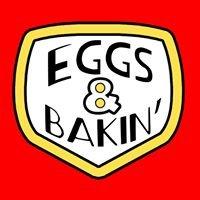 Eggs & Bakin