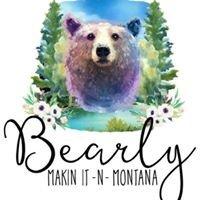 Bearly Makin It -n- Montana