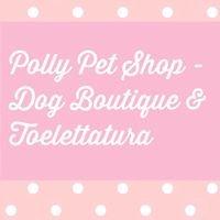 Polly Pet Shop - Dog Boutique & Toelettatura