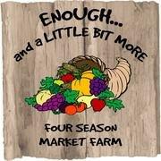 Enough and a Little Bit More - Four Season Market Farm