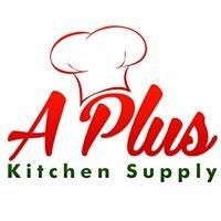 A Plus Kitchen Supply