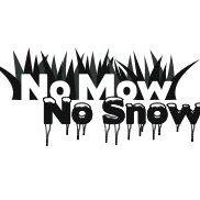 No Mow/ No Snow