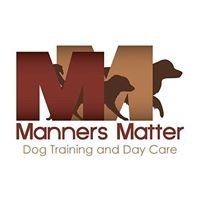 Manners Matter Dog Training and Daycare, LLC