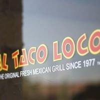 El Taco Loco - The Original Fresh Mexican Grill since 1977