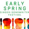 Early Spring Singer Songwriter Festival
