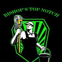 Bishop's Top Notch Cleaning Service, LLC