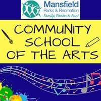 Community School of the Arts with Mansfield Parks and Recreation