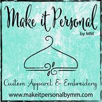 Make it Personal Embroidery and Custom Apparel