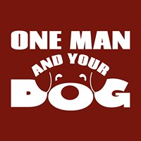 One Man and Your Dog