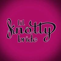 Lil Knotty Bride
