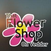 That Flower Shop on Vedder