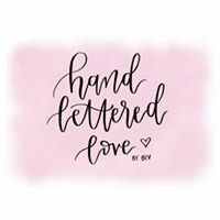 Hand Lettered Love by Bev