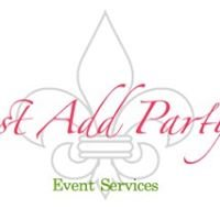 """""""Just Add Party!"""" Event Services"""