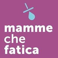 Mamme Che Fatica