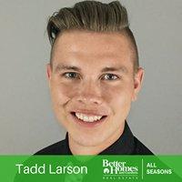Realtor Tadd Larson - Better Homes and Gardens Real Estate All Seasons