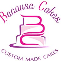 Because Cakes
