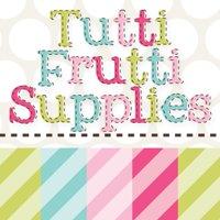 Tutti Frutti Supplies