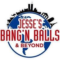 Jesse's Bang'n Ball's and Beyond