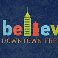 I Believe in Downtown Fresno