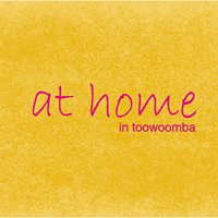 At Home in Toowoomba