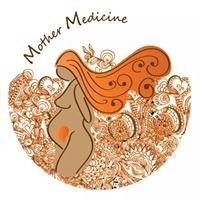 Mother Medicine