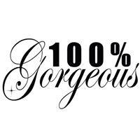 100% Gorgeous