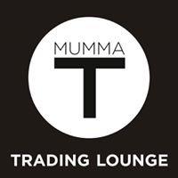MUMMA T Trading Lounge