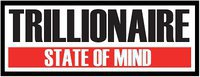 Trillionaire State Of Mind