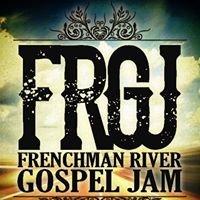 Frenchman River Gospel Jam