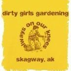 Dirty Girls Gardening
