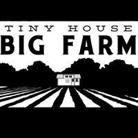 Tiny House Big Farm