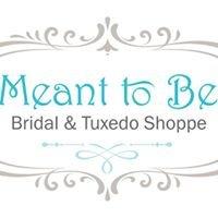 Meant to Be Bridal & Tuxedo Shoppe