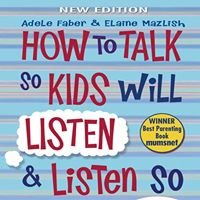 How to Talk so Kids will Listen - Kent Workshops