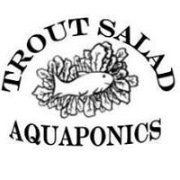 Trout Salad Aquaponics