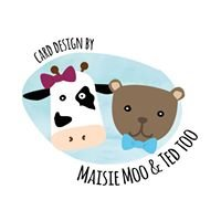 Card Design by Maisie Moo & Ted Too