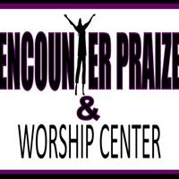 Encounter Praize & Worship Center