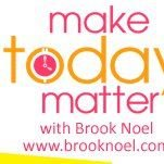 Brook Noel - Make Today Matter